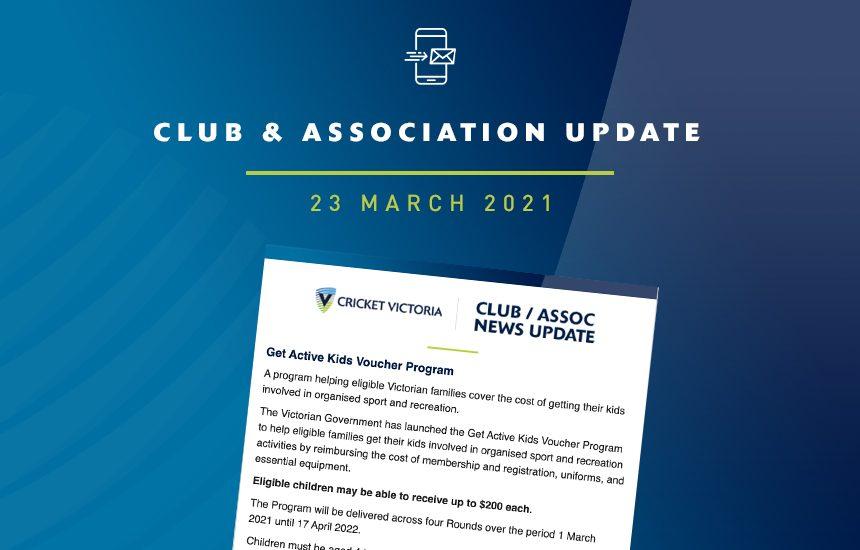 Club & Association News Update – 23 March 2021